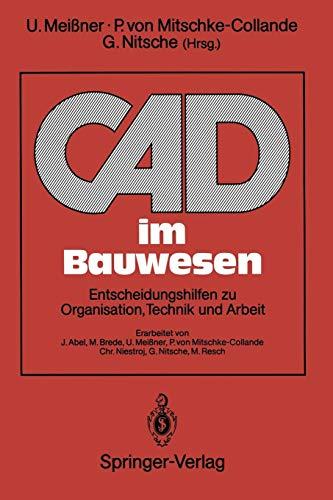 CAD im Bauwesen: Entscheidungshilfen zu Organisation, Technik und Arbeit