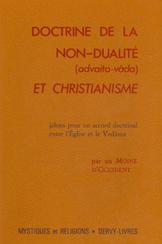 DOCTRINE DE LA NON-DUALITE (ADVAITA-VADA) ET CHRISTIANISME. Jalons pour un accord doctrinal entre l'Eglise et le Vedânta