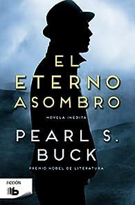 El eterno asombro par Pearl S. Buck