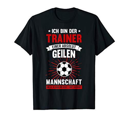 Lustiges Fussball Trainer Coach Spruch Fussballclub Geschenk T-Shirt