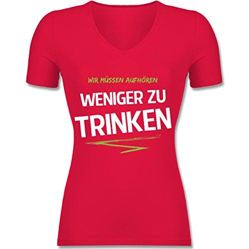 Shirtracer Statement Shirts - Wir Müssen Aufhören Weniger zu Trinken_Grün - Tailliertes T-Shirt mit V-Ausschnitt für Frauen Rot
