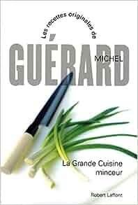 La grande cuisine minceur michel gu rard livres - Michel guerard cuisine minceur ...
