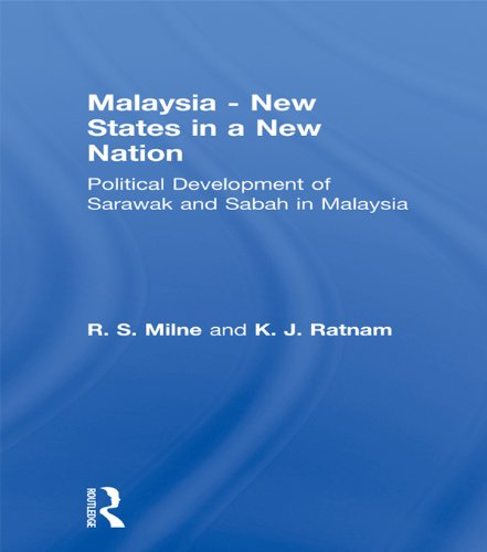 Malaysia: New States in a New Nation: New States in a New Nation (Studies in Commonwealth Politics and History, No. 2)