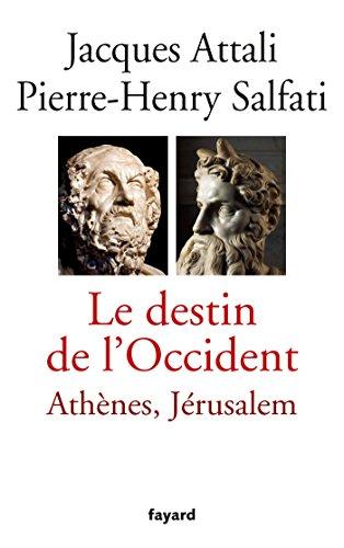 Le Destin de l'Occident par Jacques Attali, Pierre-Henry Salfati