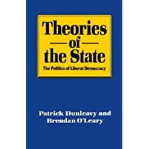 Theories of the State: The Politics of Liberal Democracy by Patrick Dunleavy (1987-05-22)