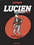 Lucien, L'intégrale volume 2 : Tomes 5 à 8 : Lucien se met au vert ; Lulu s'maque ; Ricky chez les Ricains ; Week-end motard