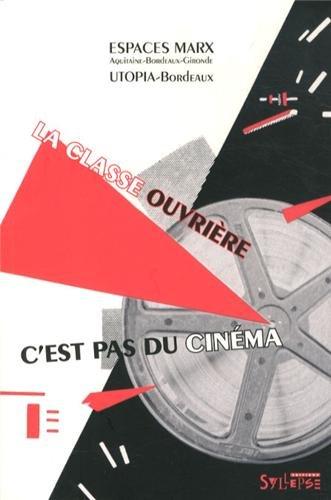 La classe ouvrière, c'est pas du cinéma ! par Espaces Marx