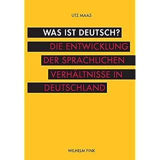 Was ist deutsch? Die Entwicklung der sprachlichen Verhältnisse in Deutschland