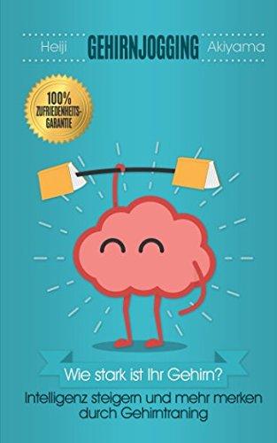 Gehirnjogging: Intelligenz steigern und mehr merken durch Gehirntraining