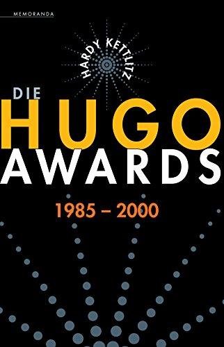 Die Hugo Awards 1985-2000 (Memoranda)