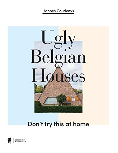 Preisvergleich Produktbild Ugly Belgian Houses: don't try this at home