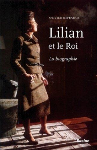 Lilian et le Roi La biographie par Olivier Defrance