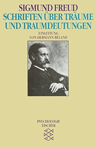 Schriften über Träume und Traumdeutungen (Sigmund Freud, Werke im Taschenbuch)