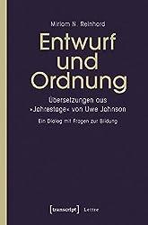 Entwurf und Ordnung: Übersetzungen aus »Jahrestage« von Uwe Johnson. Ein Dialog mit Fragen zur Bildung (Lettre)