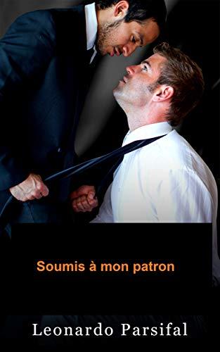 Soumis a mon patron (Soumis à mon patron t. 1) par Leonardo Parsifal