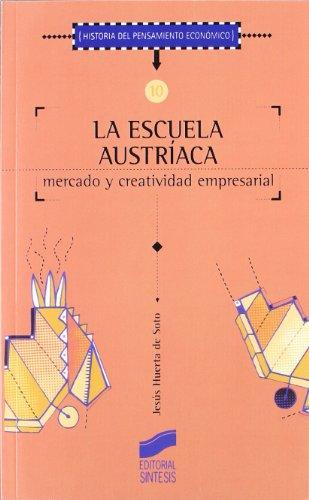 La escuela austríaca, mercado y actividad empresarial por Jesús Huerta De Soto