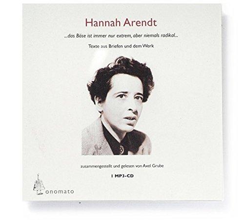 Hannah Arendt. Ein fragmentarisches Werkportrait: Texte aus Briefen und dem Werk; zusammengestellt von Axel Grube. 1 mp3-CD in handgefertigter ... / Hörbücher in handgearbeiteten Papphüllen)