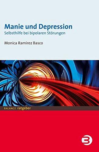 Manie und Depression. Selbsthilfe bei bipolaren Störungen