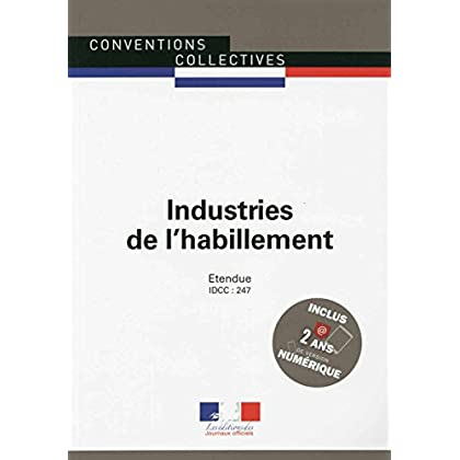 Industries de l'habillement - convention collective nationale étendue 17ème édition - Brochure n°3098 - IDCC : 247