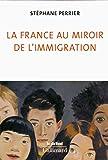 La France au miroir de l'immigration