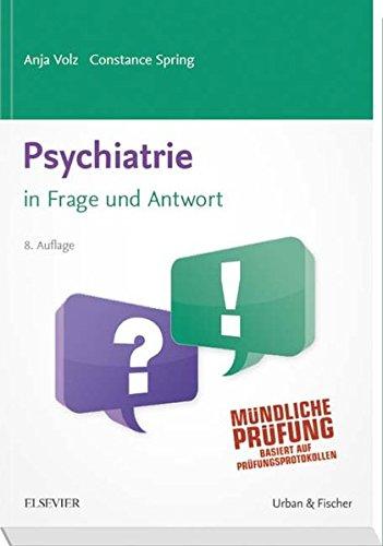 Psychiatrie in Frage und Antwort: Fragen und Fallgeschichten