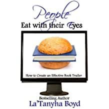 People Eat With Their Eyes: How to Create An Effective Book Trailer