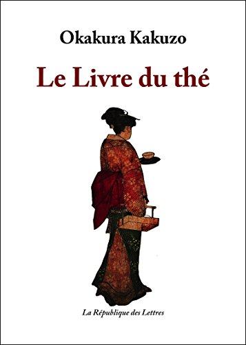 Le Livre du thé (L'être et l'esprit) par Okakura Kakuzo
