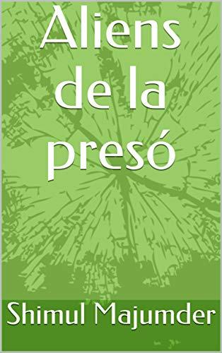 Aliens de la presó (Catalan Edition) por Shimul  Majumder