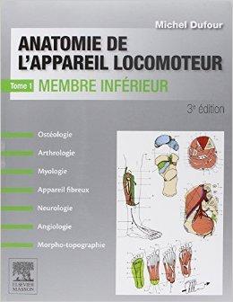 Anatomie De L'appareil Locomoteur. Anatomie Des Organes Et Des Viscères. Pack 4 Tomes De Michel Dufour  19 Août 2015