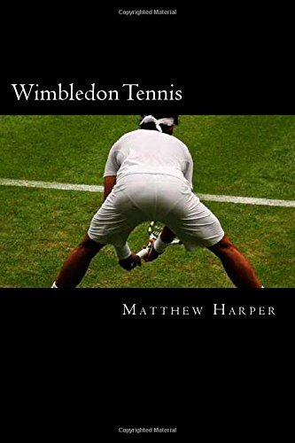[ WIMBLEDON TENNIS: A FASCINATING BOOK CONTAINING WIMBLEDON TENNIS FACTS, TRIVIA, IMAGES & MEMORY RECALL QUIZ: SUITABLE FOR ADULTS & CHILD ] Wimbledon Tennis: A Fascinating Book Containing Wimbledon Tennis Facts, Trivia, Images & Memory Recall Quiz: Suitable for Adults & Child By Harper, Matthew ( Author ) Jun-2014 [ Paperback ]