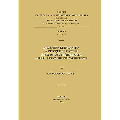 Armeniens Et Byzantins A L'epoque De Photius: Deux Debats Theologiques Apres Le Triomphe De L'orthodoxie