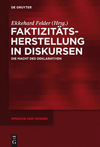 Faktizitätsherstellung in Diskursen: Die Macht des Deklarativen (Sprache und Wissen (SuW))