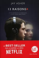 Treize Raisons - Thirteen reasons why (Nouvelle édition - Français) de Jay Asher