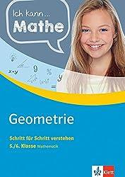 Klett Ich kann... Mathe - Geometrie 5./6. Klasse: Mathematik Schritt für Schritt verstehen (Klett Ich kann ... Mathe / Mathematik Schritt für Schritt verstehen)