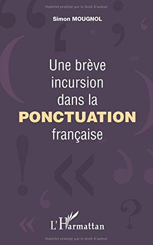 Une brève incursion dans la ponctuation française par Simon Mougnol