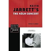 Keith Jarrett's The Koln Concert (Oxford Studies in Recorded Jazz)