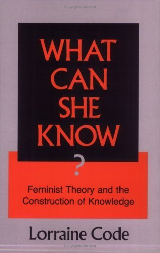What Can She Know?: Feminist Theory and the Construction of Knowledge by Lorraine Code (1991-05-07) par Lorraine Code