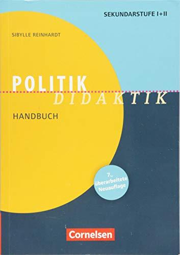 Fachdidaktik: Politik-Didaktik (7. überarbeitete Auflage): Handbuch für die Sekundarstufe I und II. Buch (Sozialkunde Klasse 2.)