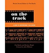 [(On the Track: A Guide to Contemporary Film Scoring)] [Author: Fred Karlin] published on (February, 2004)