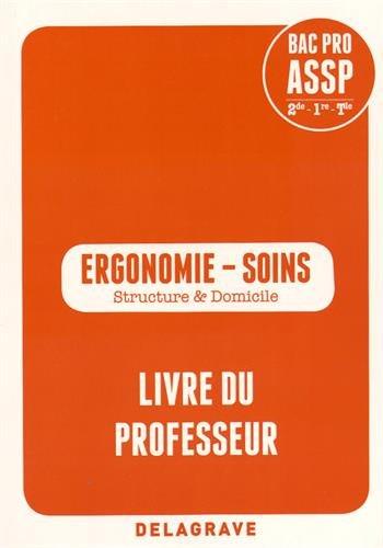 Ergonomie - Soins 2e/1e/Tle Bac Pro ASSP : Livre du professeur