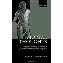 Mortal Thoughts: Religion, Secularity, & Identity in Shakespeare and Early Modern Culture