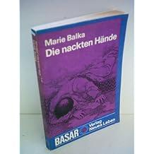 Marie Balka: Die nackten Hände