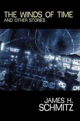 { THE WINDS OF TIME AND OTHER STORIES } By Schmitz, James H ( Author ) [ Feb - 2008 ] [ Paperback ]