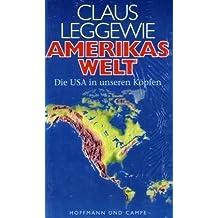 Amerikas Welt: Die USA in unseren Köpfen