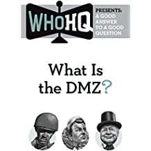 What Is the DMZ?: A Good Answer to a Good Question (Who HQ Presents)