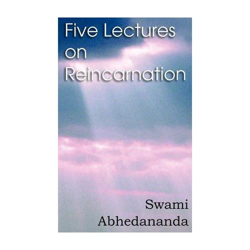 By Swami Abhedananda [ Five Lectures on Reincarnation - Vedanta Philosophy ] [ FIVE LECTURES ON REINCARNATION - VEDANTA PHILOSOPHY ] Feb - 2012 { Paperback }