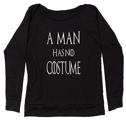 Expression Tees Damen Slouchy EIN Mann hat kein kostüm got Halloween Damen Groß Schwarz (Für Mann Großen Halloween-kostüme Den)