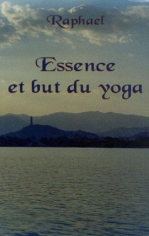 Essence et but du yoga : Les sentiers initiatiques vers le transcendant