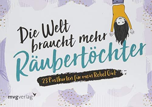 Die Welt braucht mehr Räubertöchter: 24 Postkarten für mein Rebel Girl
