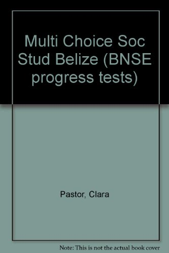 Multiple-Choice Tests in Social Studies for Belize (BNSE progress tests)